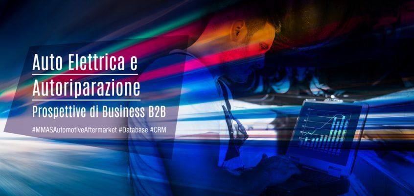 Auto Elettrica e Autoriparazione: Prospettive di Business B2B